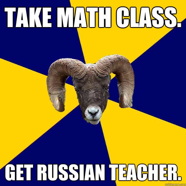 Take math class. Get Russian teacher.  Suffolk Kid Ram