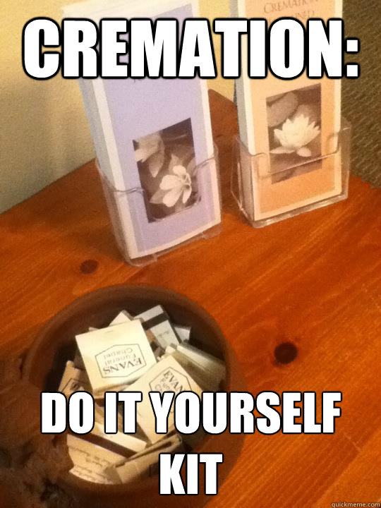 Cremation do it yourself kit cremation quickmeme cremation do it yourself kit solutioingenieria Images