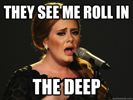 they see me roll in the deep - they see me roll in the deep  Adele Upgrade