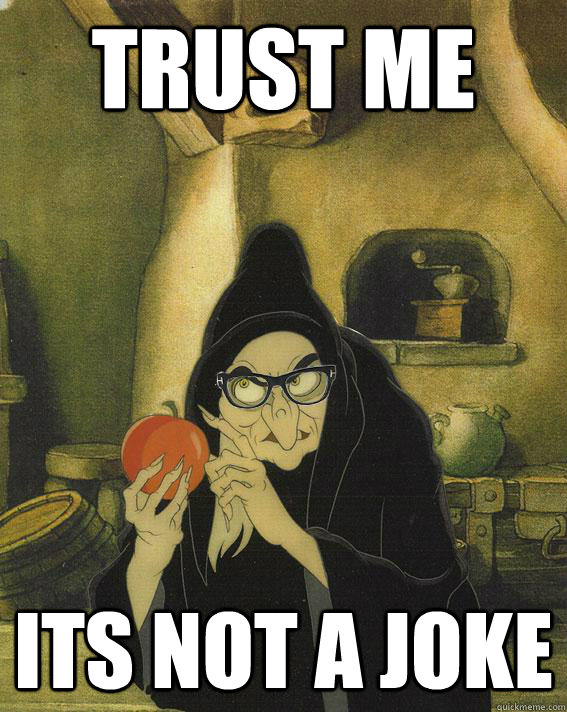 trust me its not a joke - trust me its not a joke  Hipster Snow White Witch