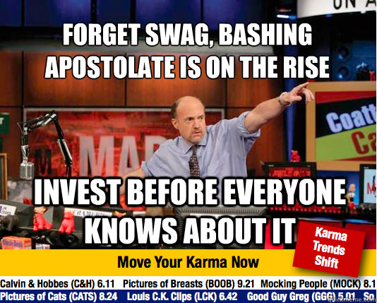 Forget swag, bashing apostolate is on the rise  Invest before everyone knows about it - Forget swag, bashing apostolate is on the rise  Invest before everyone knows about it  Mad Karma with Jim Cramer