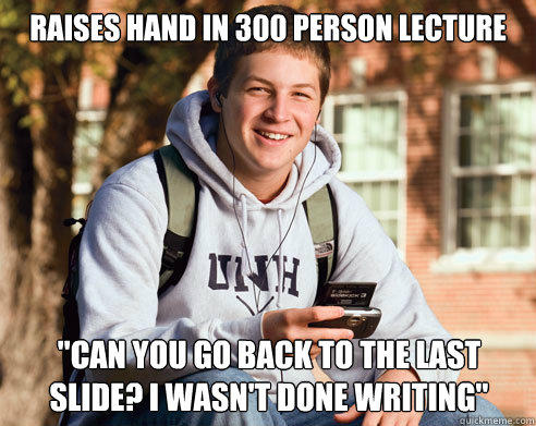raises hand in 300 person lecture