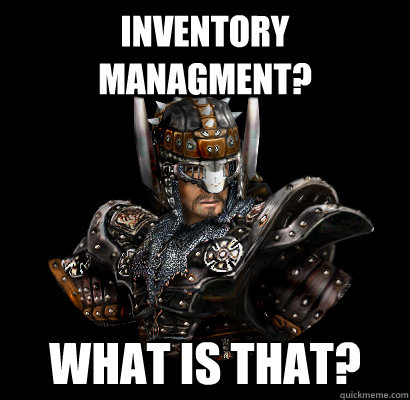 Inventory managment? What is that?  Gothic - game