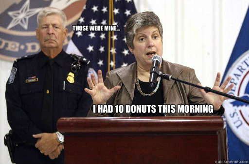 Those were mine... I had 10 donuts this morning - Those were mine... I had 10 donuts this morning  Misc