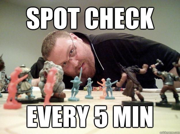 spot check every 5 min