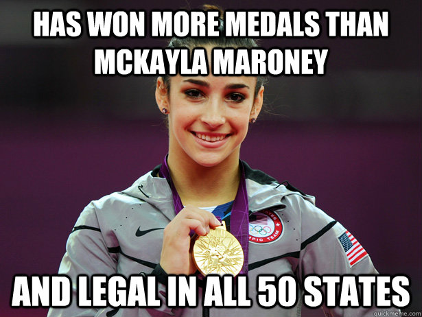Has won more medals than McKayla Maroney And LEGAL in all 50 states