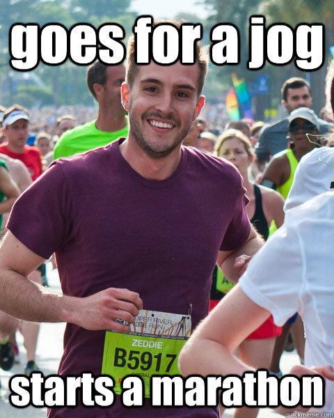 goes for a jog  starts a marathon - goes for a jog  starts a marathon  Good Guy RPG