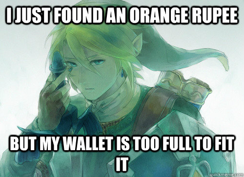 I just found an orange rupee but my wallet is too full to fit it - I just found an orange rupee but my wallet is too full to fit it  Misc