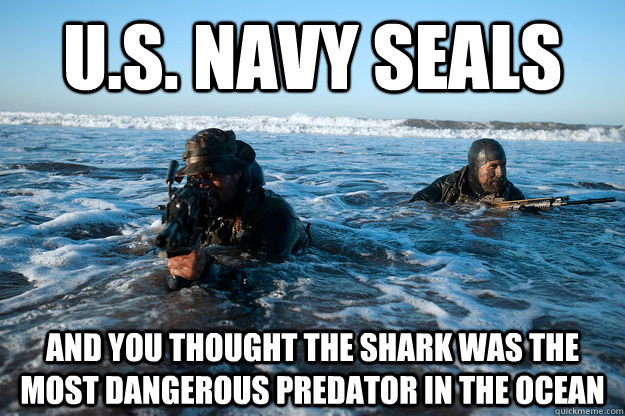 U.S. Navy SEALs And you thought the shark was the most dangerous predator in the ocean  - U.S. Navy SEALs And you thought the shark was the most dangerous predator in the ocean   Misc