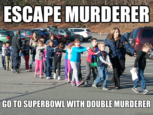 Escape murderer go to superbowl with double murderer  All Aboard Sandy Hook