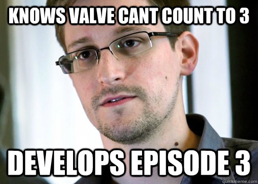 KNOWS VALVE CANT COUNT TO 3 DEVELOPS EPISODE 3 - KNOWS VALVE CANT COUNT TO 3 DEVELOPS EPISODE 3  Selfless Snowden