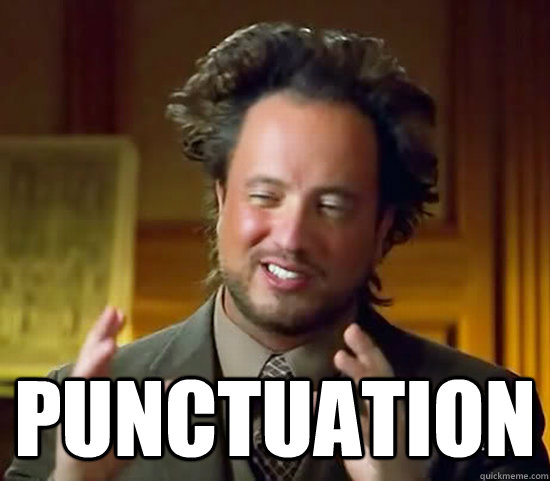 Punctuation -  Punctuation  Ancient Aliens