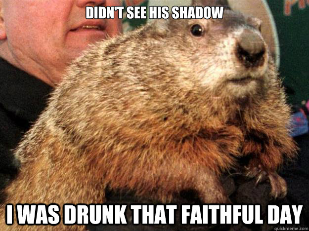 Didn't see his shadow I was drunk that faithful day - Didn't see his shadow I was drunk that faithful day  Misc