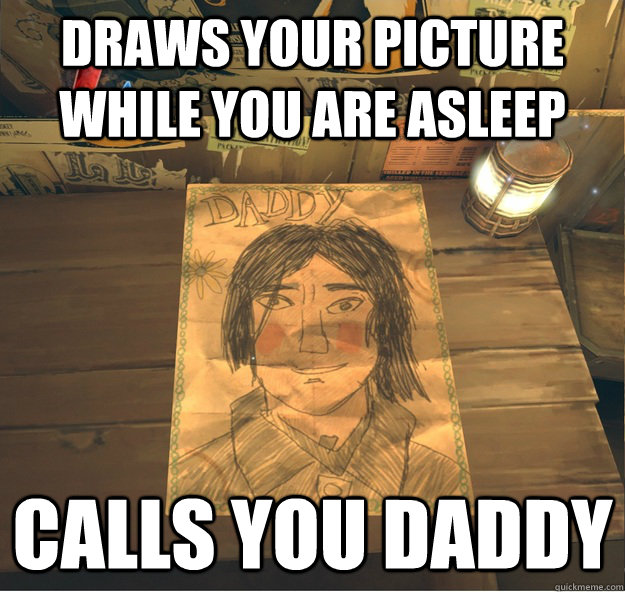 draws your picture while you are asleep calls you daddy - draws your picture while you are asleep calls you daddy  Misc