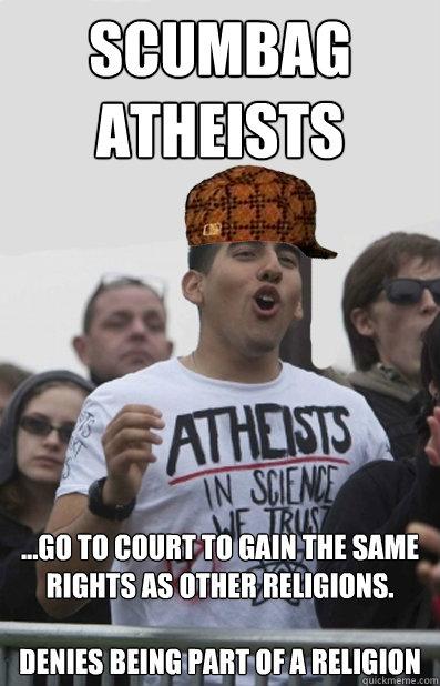 Scumbag Atheists memes | quickmeme