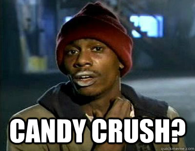 CANDY CRUSH?