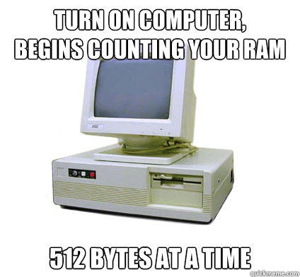 turn on computer, begins counting your ram  512 bytes at a time