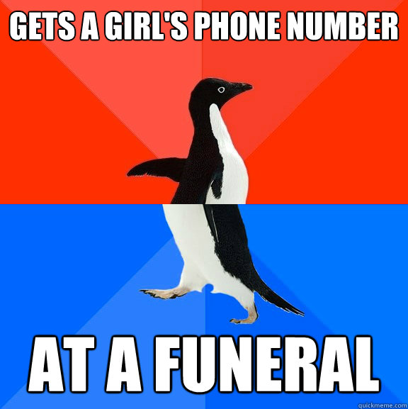 Gets a girl's phone Number At a funeral  - Gets a girl's phone Number At a funeral   Socially Awesome Awkward Penguin