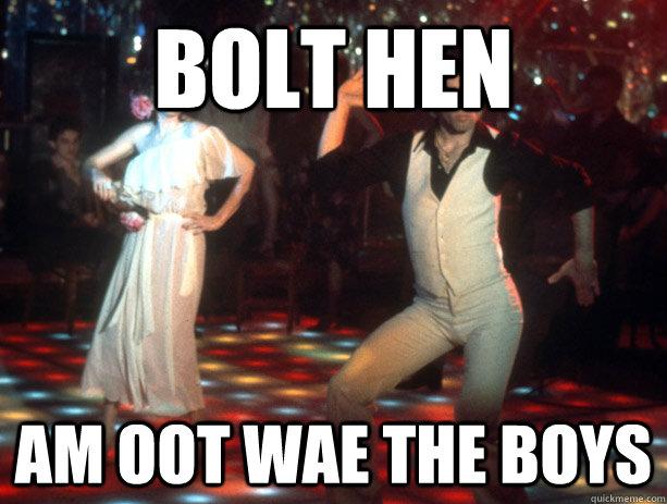 Bolt Hen am oot wae the boys