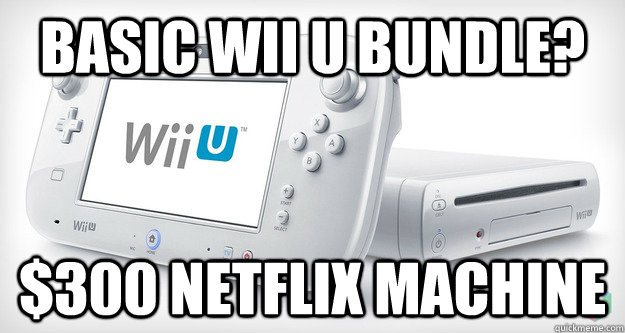 Basic wii u bundle? $300 netflix machine - Basic wii u bundle? $300 netflix machine  Misc