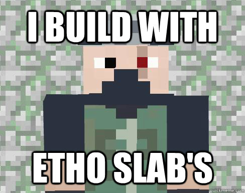 I Build With Etho Slab's