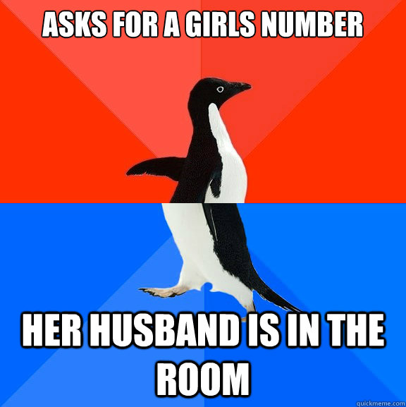 Asks for a girls number Her Husband is in the room - Asks for a girls number Her Husband is in the room  Socially Awesome Awkward Penguin