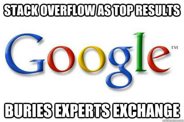Stack Overflow as top results buries experts exchange - Stack Overflow as top results buries experts exchange  Good Guy Google