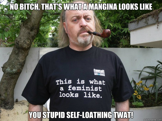 No Bitch, that's what a mangina looks like You stupid self-loathing twat!  The Mangina