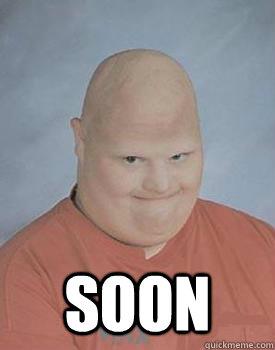 Soon  Creepy Bald Guy