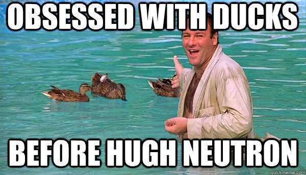 OBSESSED WITH DUCKS BEFORE HUGH NEUTRON - OBSESSED WITH DUCKS BEFORE HUGH NEUTRON  Hipster Tony Soprano