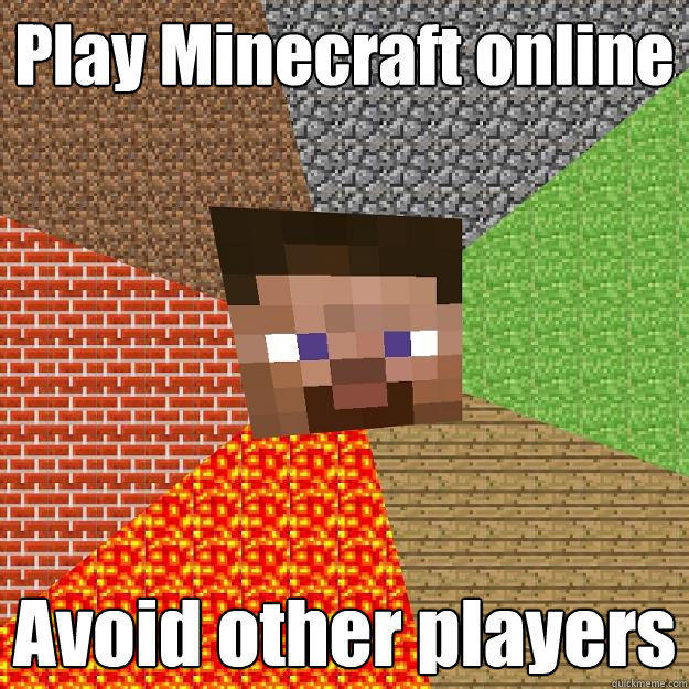 Play Minecraft online Avoid other players - Play Minecraft online Avoid other players  Minecraft