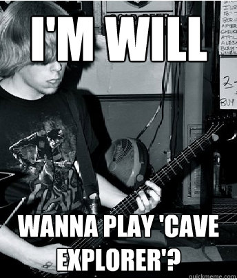 I'm Will Wanna play 'cave explorer'?