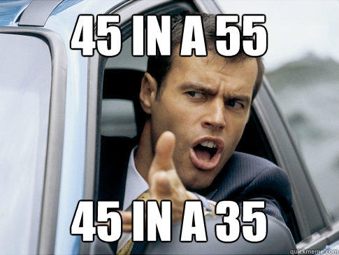45 in a 55 45 in a 35 - 45 in a 55 45 in a 35  Asshole driver