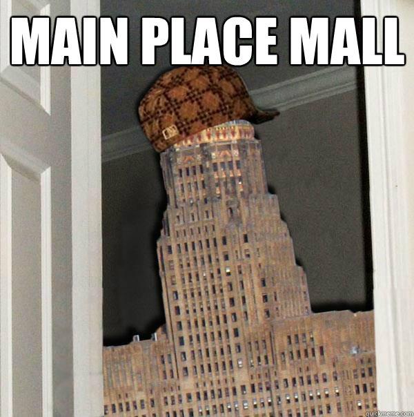 main place mall  - main place mall   Scumbag Buffalo