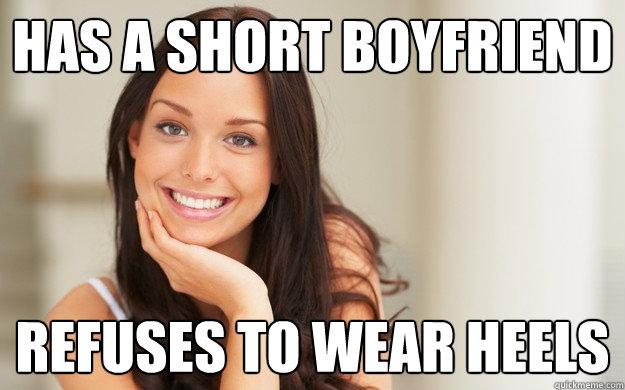 Has a short boyfriend refuses to wear heels - Has a short boyfriend refuses to wear heels  Good Girl Gina