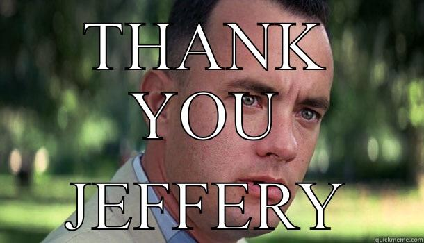 THANK YOU JEFFERY Offensive Forrest Gump