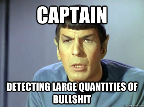 captain detecting large quantities of bullshit  - captain detecting large quantities of bullshit   Misc