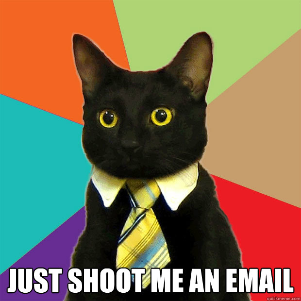 Just Shoot me an email -  Just Shoot me an email  Misc