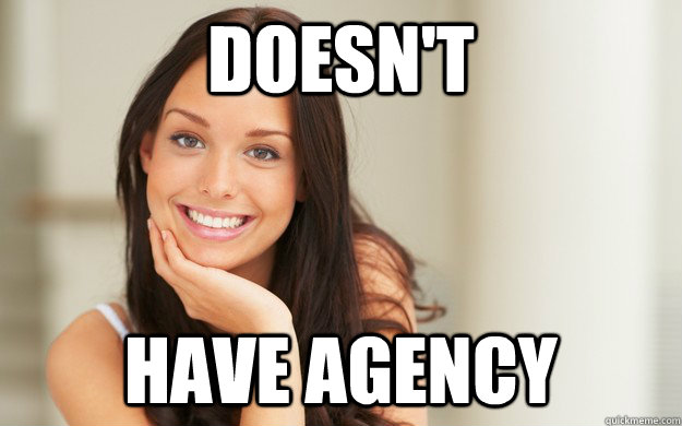 doesn't  have agency - doesn't  have agency  Good Girl Gina