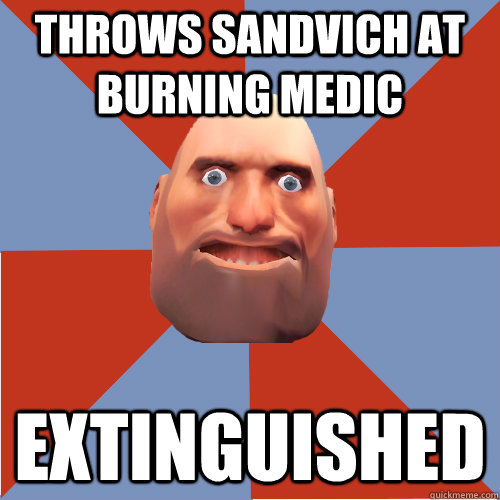 THrows sandvich at burning medic extinguished