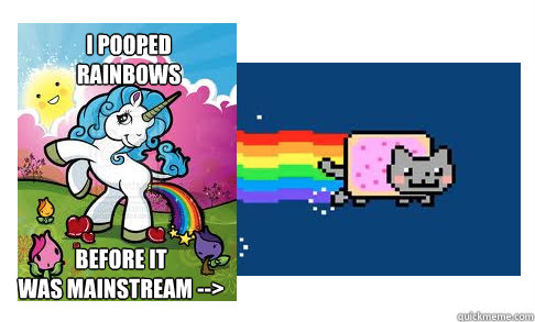 i pooped  rainbows before it  was mainstream --> - i pooped  rainbows before it  was mainstream -->  hipster unicorn