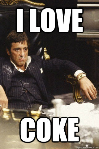 i love Coke - i love Coke  Tony montana cocaine