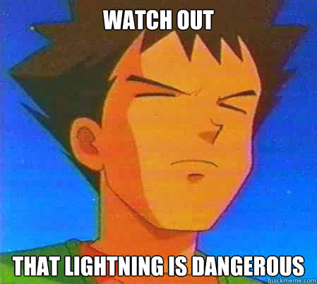 Watch out that lightning is dangerous - Watch out that lightning is dangerous  Misc
