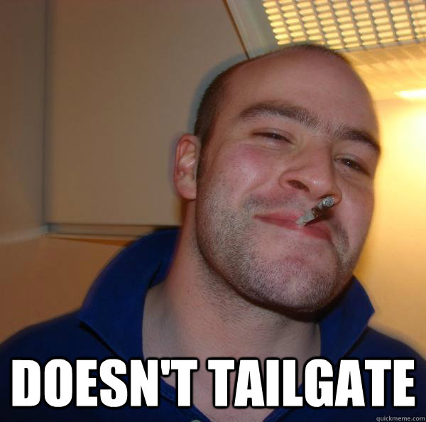 doesn't tailgate -  doesn't tailgate  Misc