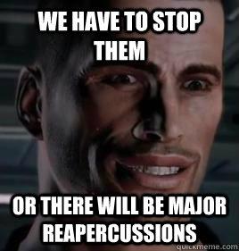 Im Commander Shepard Memes Quickmeme