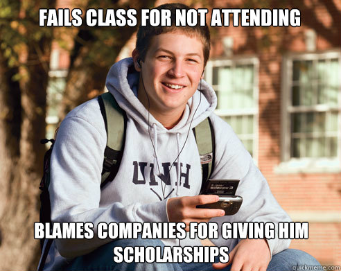 fails class for not attending blames companies for giving him scholarships - fails class for not attending blames companies for giving him scholarships  College Freshman