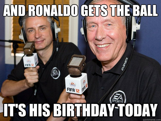 And Ronaldo gets the ball It's his birthday today