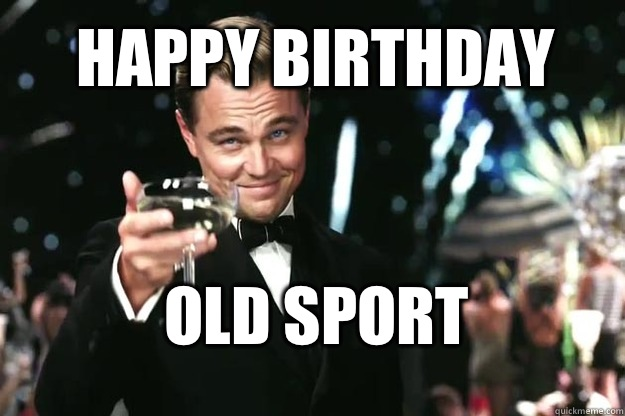 Happy Birthday  Old Sport