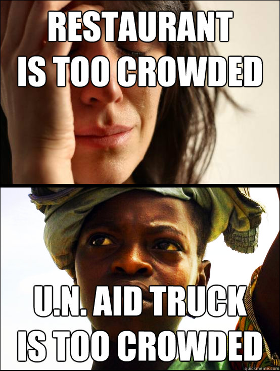 restaurant  is too crowded u.n. aid truck  is too crowded