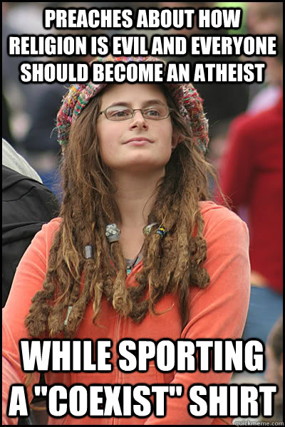 Preaches about how religion is evil and everyone should become an atheist while sporting a